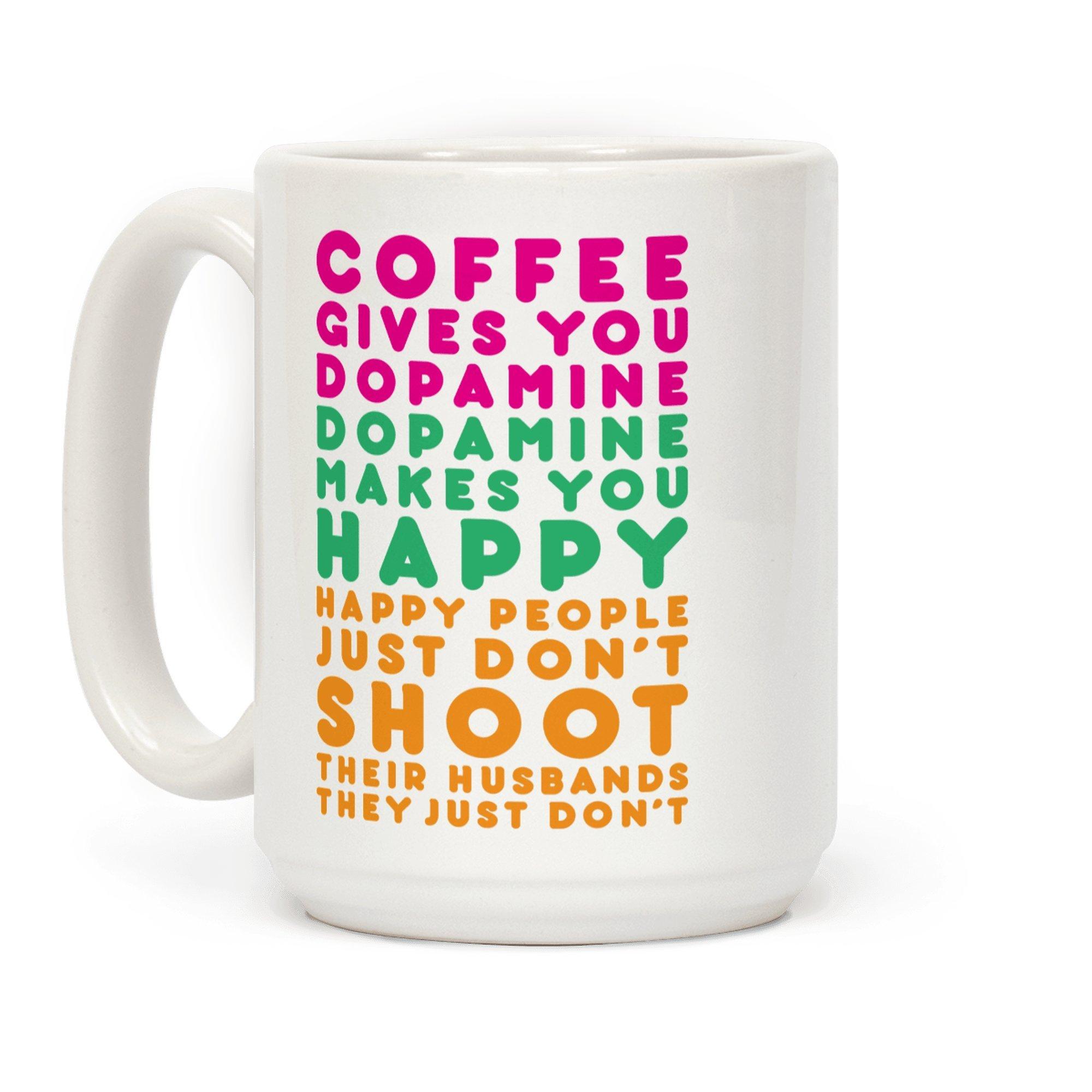 Coffee Gives You Dopamine 15 OZ Coffee Mug by LookHUMAN