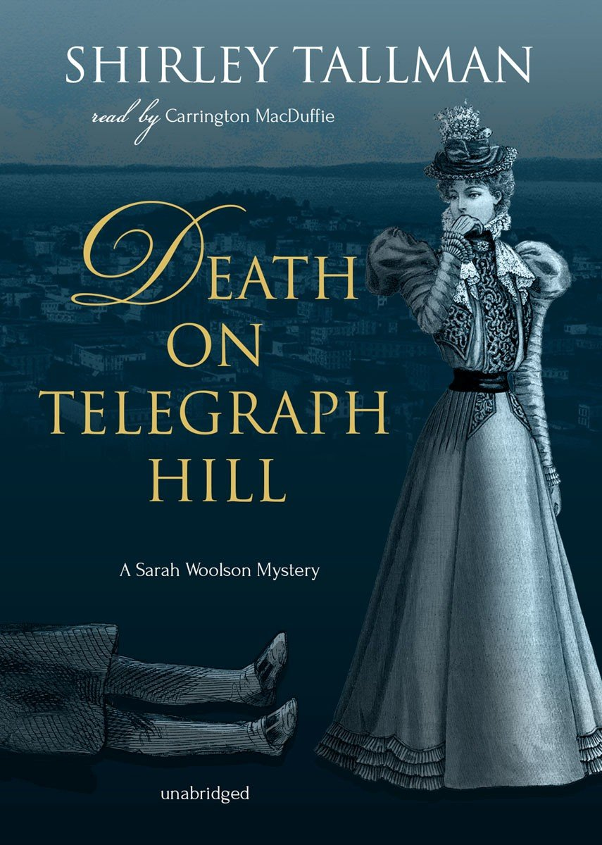 Download Death on Telegraph Hill (Sarah Woolson Mysteries, Book 5) (Sarah Woolson Mystery) ebook