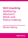 Still Counting: Wellbeing, Women's Work and Policy-making (BWB Texts Book 73)