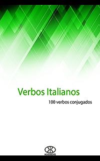 Verbos italianos: 100 verbos conjugados (Spanish Edition)