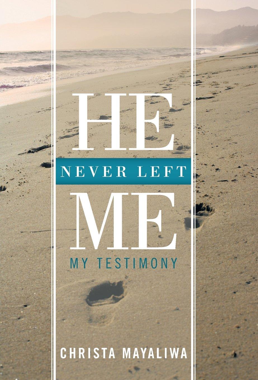 He Never Left Me: My Testimony PDF