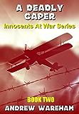 A Deadly Caper (Innocents At War Series, Book 2)