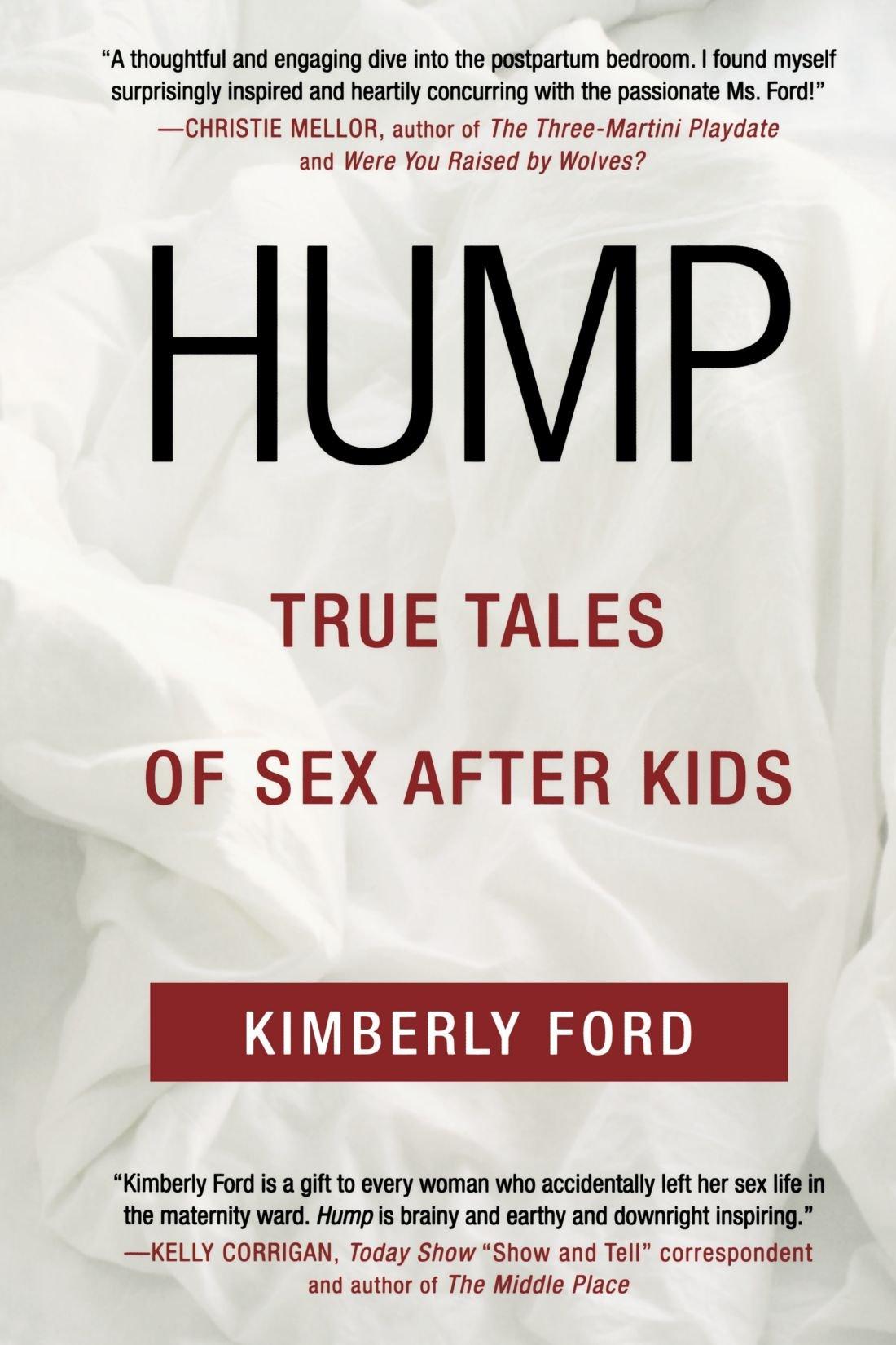 Hump: True Tales of Sex After Kids pdf epub
