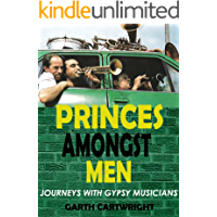 PRINCES AMONGST MEN: Journeys With Gypsy Musicians