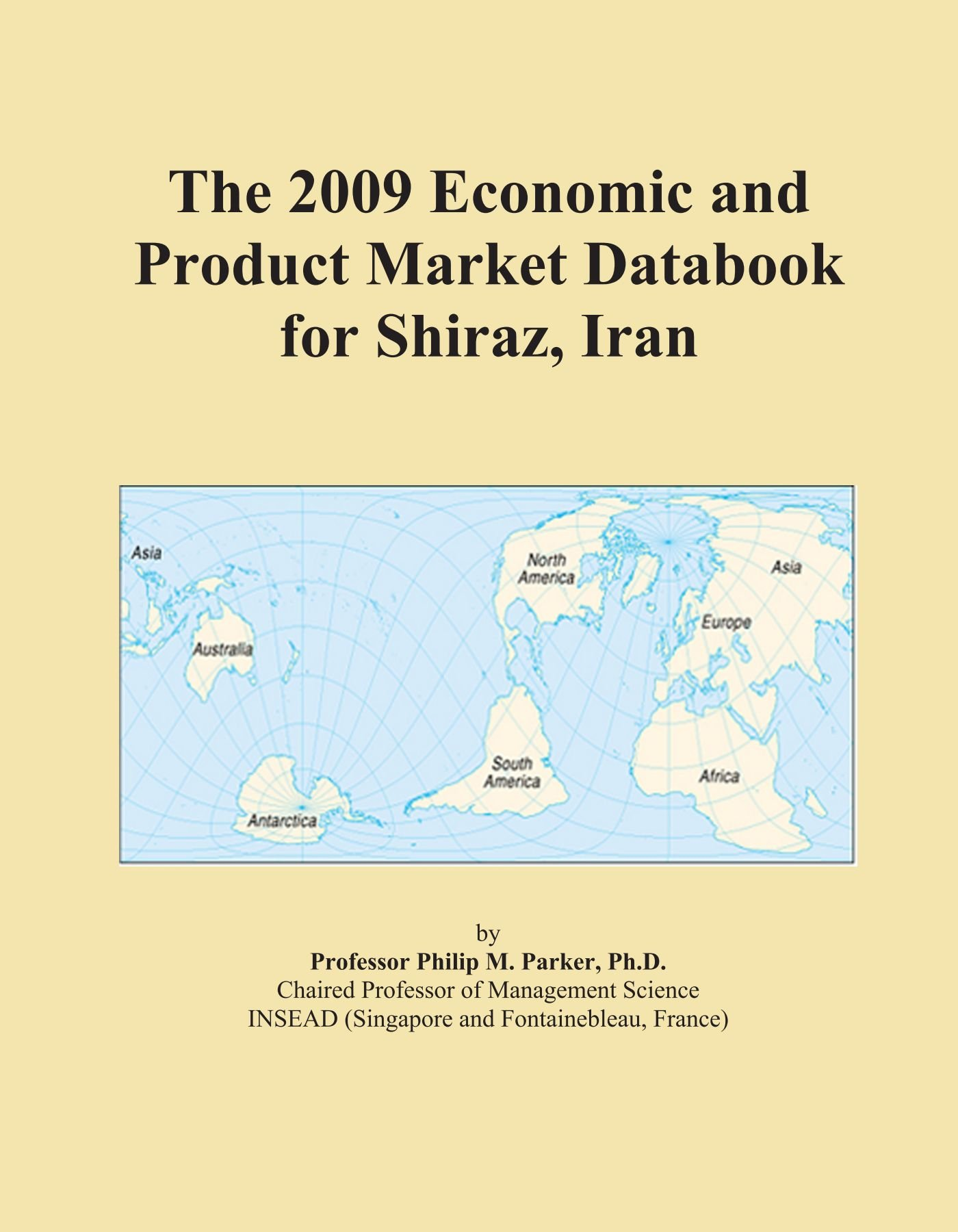 Download The 2009 Economic and Product Market Databook for Shiraz, Iran pdf