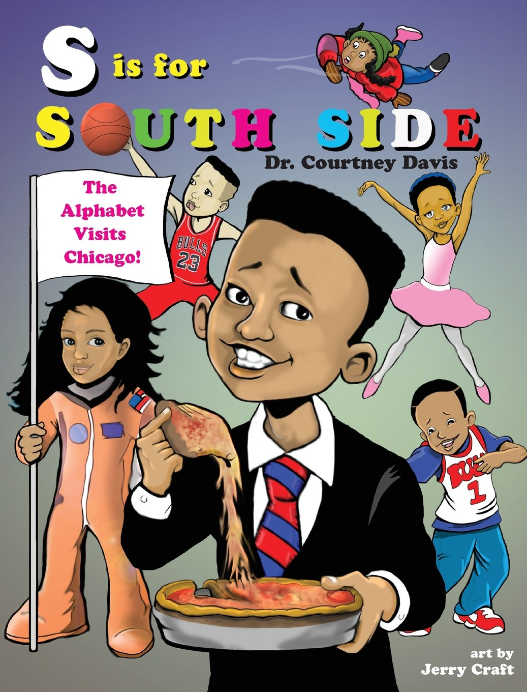 Amazon.com: S Is for South Side: The Alphabet Visits Chicago (9780986222214): Courtney Davis, Jerry Craft: Books
