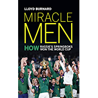 Miracle Men: How Rassie's Springbok's won the World Cup (English Edition)