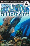 DK Readers: Atlantis, The Lost City (Level 4: Proficient Readers) (DK Readers Level 4)