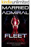 Married to the Alien Admiral of the Fleet: Renascence Alliance Series Book 4