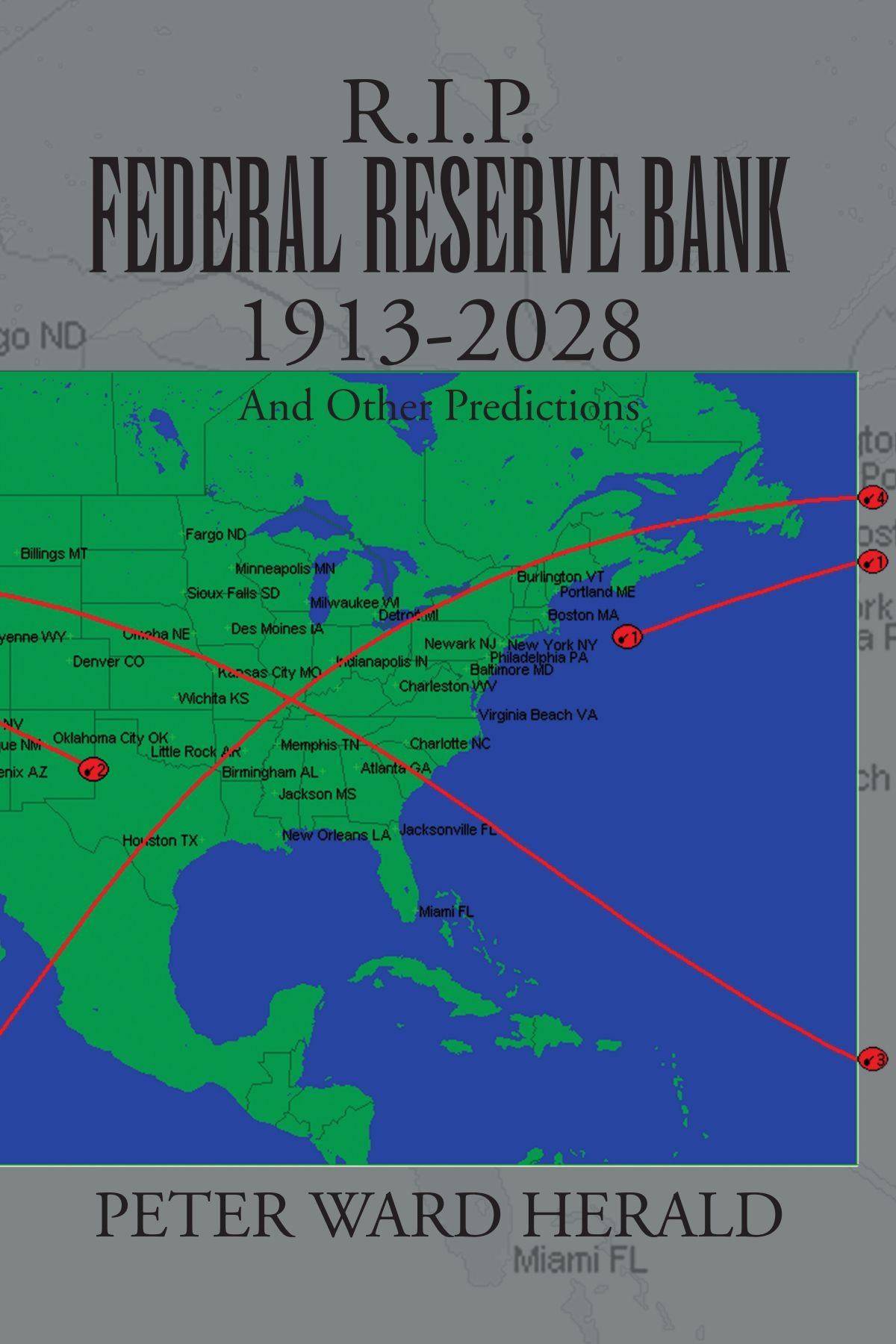 R.I.P. FEDERAL RESERVE BANK 1913-2028: And Other Predictions pdf epub