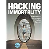 Hacking Immortality: New Realities in the Quest to Live Forever (Alice in Futureland)