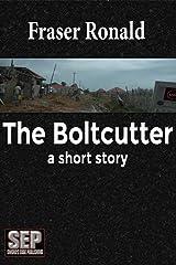 The Boltcutter: A short story