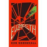 Elizabeth: A Novel of the Unnatural
