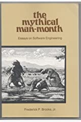 The Mythical Man Month and Other Essays on Software Engineering by Frederick P. Brooks Jr. (1-Dec-1974) Paperback Hardcover