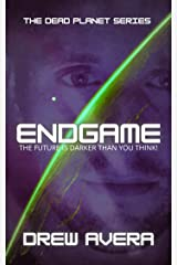 ENDGAME (The Dead Planet Series Book 3) Kindle Edition