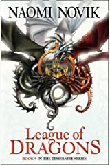 League of Dragons (The Temeraire Series, Book 9) Kindle Edition