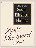 Ain't She Sweet? (PHLLIPS, SUSAN ELIZABETH)