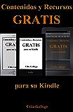 Contenidos y Recursos gratis para su Kindle (Libros gratuitos en español y trucos para sacar provecho de su dispositivo) (Spanish Edition)