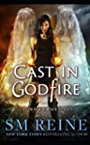 Cast in Godfire: An Urban Fantasy Romance (The Mage Craft Series)