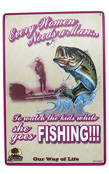 Amazon Every Women Needs A Man Metal Tin Sign Gone Fishing Simple Gone Fishing Signs Decor
