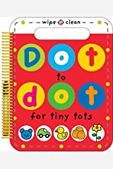 Dot to Dot for Tiny Tots Wipe Clean Activity Book Spiral-bound