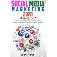 Social Media Marketing 2020: 4 BOOKS IN 1 - Social Media for Beginners, Instagram Marketing to Become an Influencer…