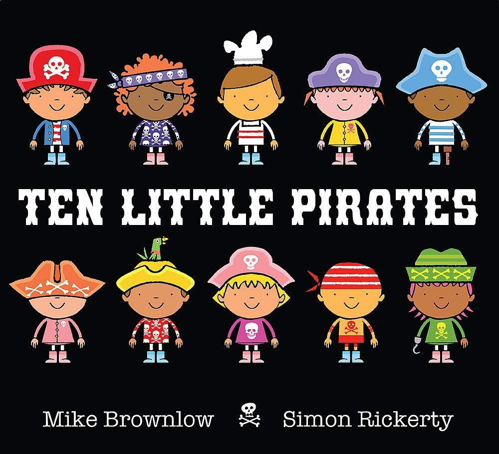 Ten Little Pirates: Amazon.co.uk: Brownlow, Mike, Rickerty, Simon: Books
