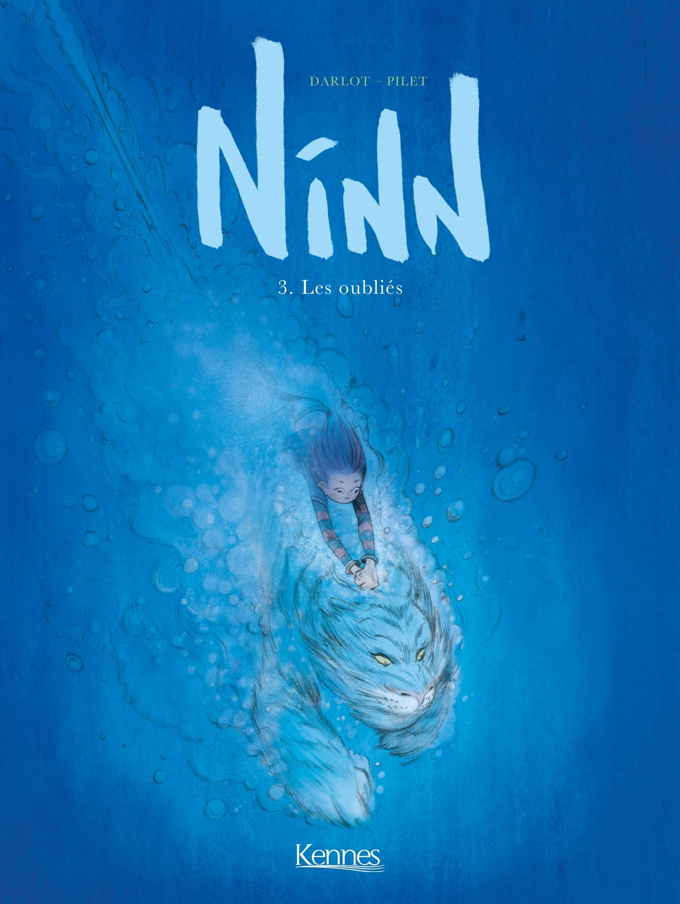 Ninn T03: Les Oubliés Album – 22 août 2018 Jean-Michel Darlot Johan Pilet Kennes Editions 2875804219