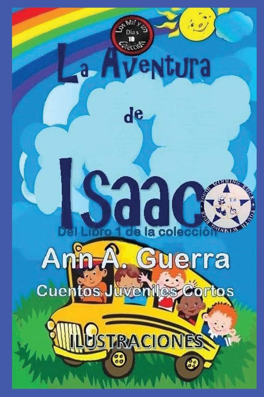 La aventura de Isaac: Del Libro 1 de la coleccion - Cuento No.10 (Los MIL y un DIAS: Cuentos Juveniles Cortos) (Spanish Edition) (Spanish) Paperback – Large ...