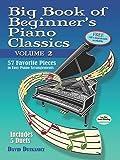 Big Book of Beginner's Piano Classics Volume Two: 57 Favorite Pieces in Easy Piano Arrangements