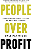 People Over Profit: Break the System, Live with Purpose, Be More Successful (English Edition)