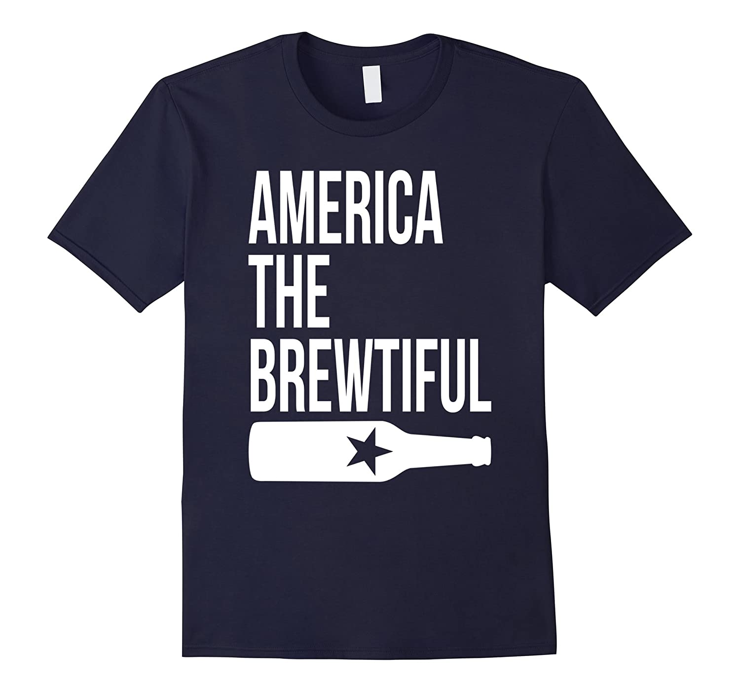 America The Brewtiful T-Shirt Funny Patriotic 4th Of July-PL