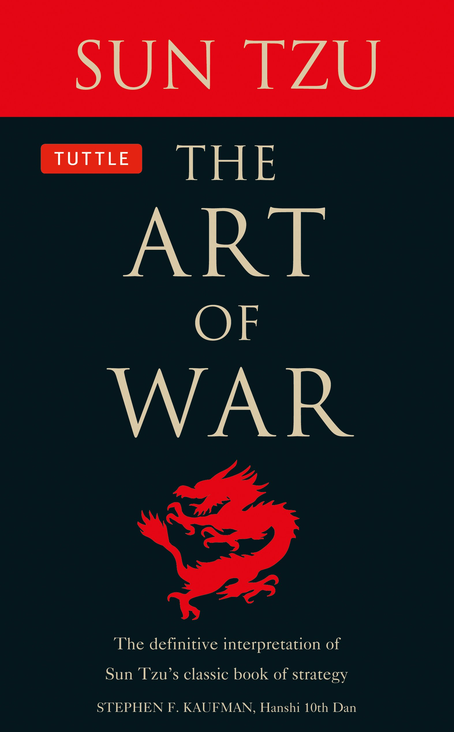 The Art of War: The Definitive Interpretation of Sun Tzu's Classic Book of Strategy: The Definitive Interpretation of Sun Tzu's Classic Book of Strategy for the Martial Artist por Stephen F. Kaufman
