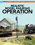 Realistic Model Railroad Operation, Second Edition (Layout Design and Planning)