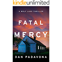Fatal Mercy: A Chilling Psychological Thriller (Wolf Lake Thriller Book 2)