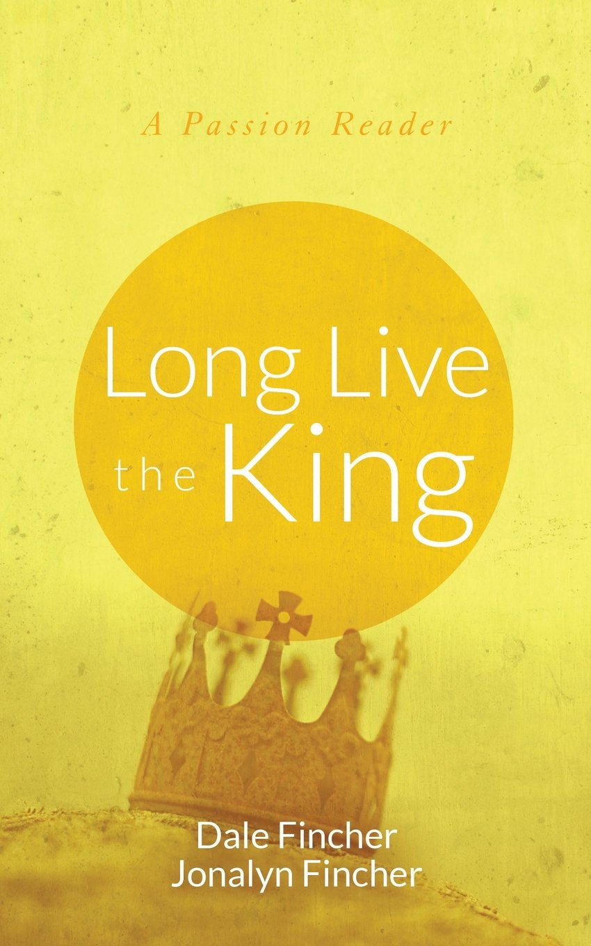 Long Live the King: A Passion Reader