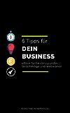 6 Tipps für dein Business-Start: eBook für Gründer, Selbständige & Webworker