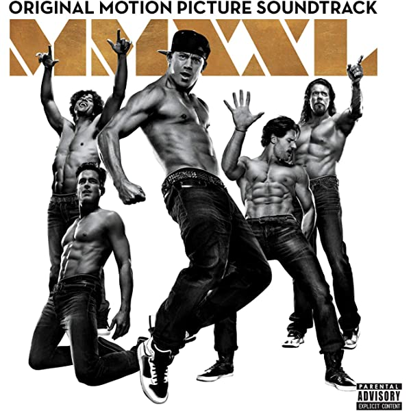 Magic Mike XXL (Original Motion Picture Soundtrack) [Explicit ...