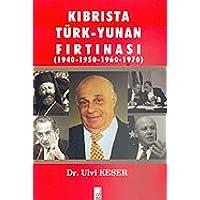 Kıbrısta Türk-Yunan Fırtınası (1940-1950-1960-1970)