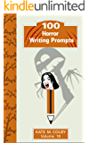 100 Horror Writing Prompts (Fiction Ideas Vol. 10)