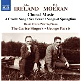 Ireland/Moeran:Choral Works [The Carice Singers; David Norris, George Parris] [NAXOS: 8573584]