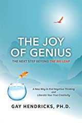 The Joy of Genius: The Next Step Beyond The Big Leap Paperback