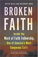 Broken Faith: Inside one of America's Most Dangerous Cults Kindle Edition
