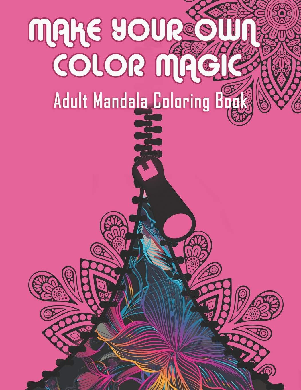 Amazon.com: Make Your Own Color Magic: Adult Mandala ...