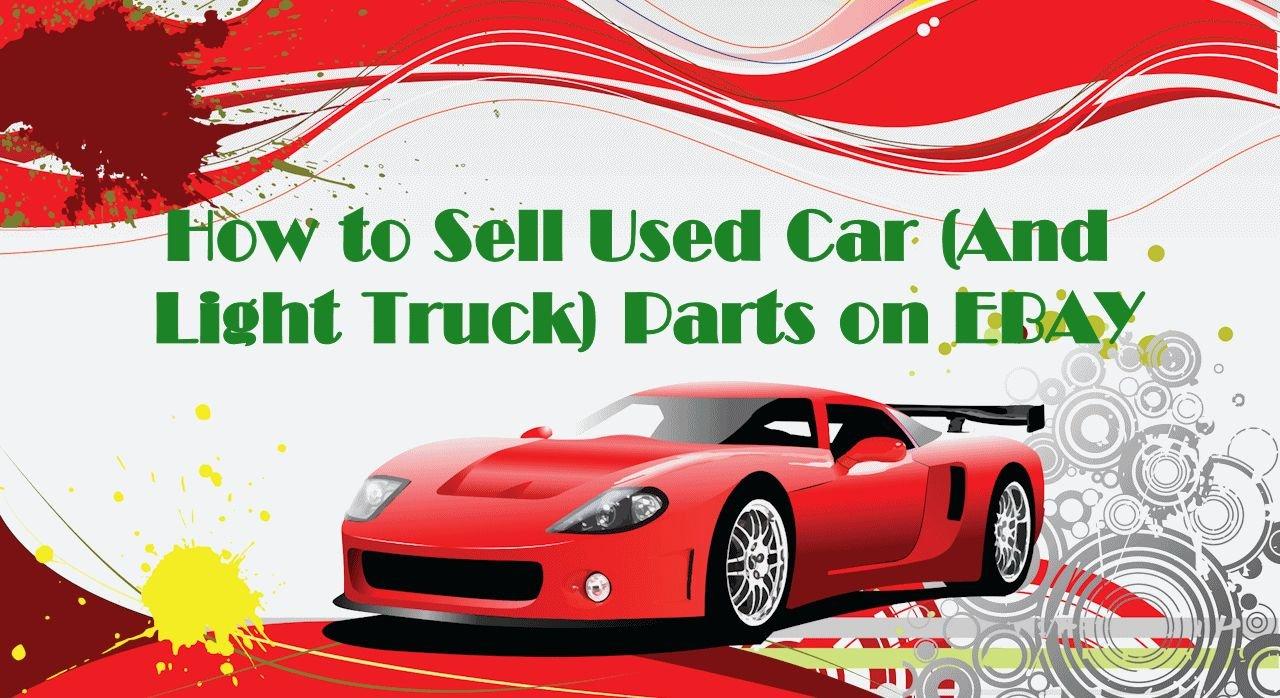 Ebay: Sell Used Auto Parts on Ebay\