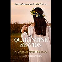 The Quarantine Station: A 20201 INTERNATIONAL BOOK AWARD FINALIST