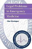 Legal Problems in Emergency Medicine (Oxford Handbooks in Emergency Medicine)
