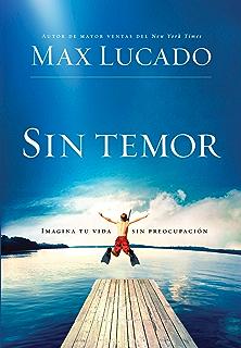 Sin Temor: Imagina tu vida sin preocupación (Spanish Edition)
