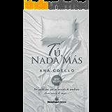 Tú, nada más (Spanish Edition)