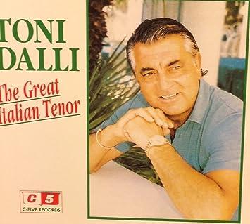 Toni Dalli The great Italian Tenor by Toni Dalli: Amazon.co.uk: Music